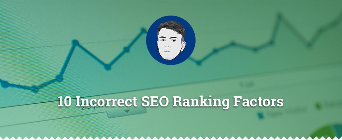10-incorrect-seo-ranking-factors-detail