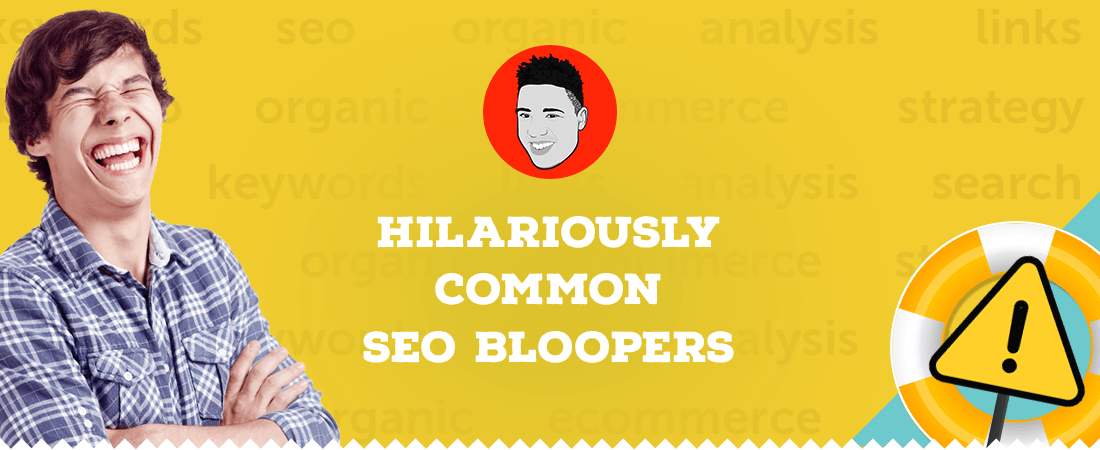 Hilarious and common SEO bloopers