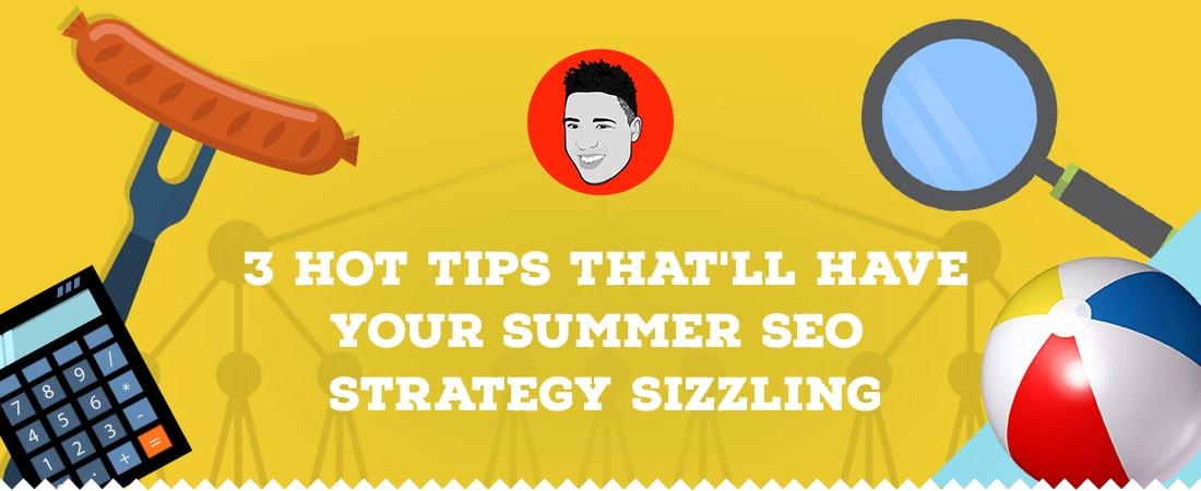 3 SEO summer tips