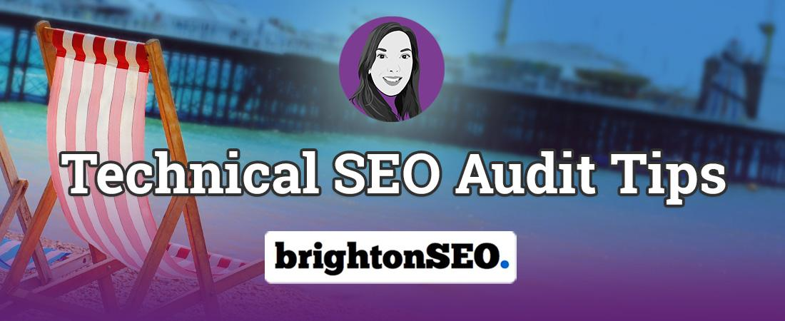 technical-seo-audit-tips-brighton-seo_1100x450